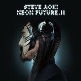 NEON FUTURE, VOL. 2 Lyrics Steve Aoki
