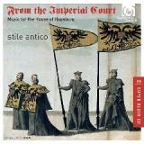From The Imperial Court: Music For The House Of Hapsburg Lyrics Stile Antico