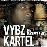 Teacher's Back Lyrics Vybz Kartel