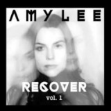 Recover, Vol. 1 Lyrics Amy Lee