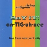 SaY IT! An-TIG-Uh-Nee Lyrics Antigone Rising