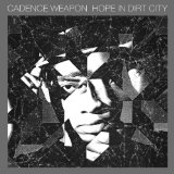 Hope In Dirt City Lyrics Cadence Weapon