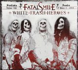 White Trash Heroes Lyrics Fatal Smile