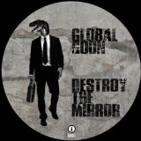 Destroy the Mirror Lyrics Global Goon