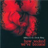 How Wicked We've Become Lyrics Milton And The Devils Party