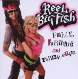Fame Fortune And Fornication Lyrics Reel Big Fish