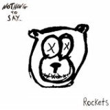 Nothing to Say - EP Lyrics Rockets (Australia)