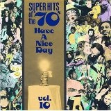 Super Hits Of The 70's: Have A Nice Day, Volume 10 Lyrics Stories