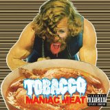 Maniac Meat Lyrics Tobacco