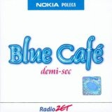 Demi-Sec Lyrics Blue Cafe