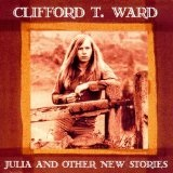 Julia And Other New Stories  Lyrics Clifford T. Ward