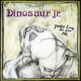 Your Living All Over Me Lyrics Dinosaur Jr