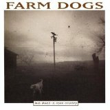 Miscellaneous Lyrics Farm Dogs