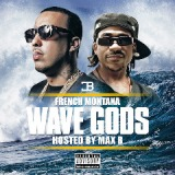 Wave Gods Lyrics French Montana