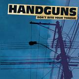 Don't Bite Your Tongue (EP) Lyrics Handguns