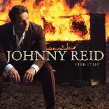Fire It Up Lyrics Johnny Reid