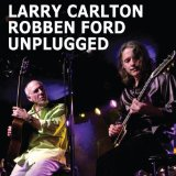 Unplugged Lyrics Larry Carlton and Robben Ford
