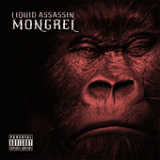Mongrel Lyrics Liquid Assassin