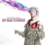 Say Hello To Forever Lyrics Masspike Miles