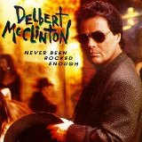 Never Been Rocked Enough Lyrics Mcclinton Delbert