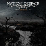 Only Embers Left Lyrics Nation Despair