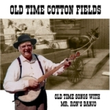 Old Time Cotton Fields Lyrics Ron Stanfield