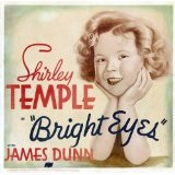 Bright Eyes (1934) Lyrics Temple Shirley