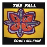 Code: Selfish Lyrics The Fall