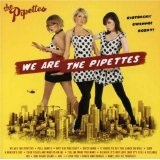 We Are The Pipettes Lyrics The Pipettes