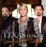 You Should Dream Lyrics The Texas Tenors