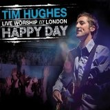 Happy Day Lyrics Tim Hughes