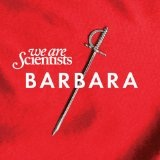 Barbara Lyrics We Are Scientists