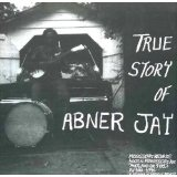 True Story Of Abner Jay Lyrics Abner Jay