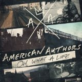 Oh, What a Life Lyrics American Authors