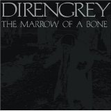The Marrow Of A Bone Lyrics Dir En Grey