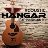 Acoustic, But Plugged In! Lyrics Hangar