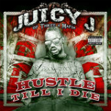 Hustle Till I Die Lyrics Juicy J