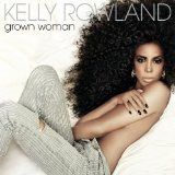 Grown Woman (Single) Lyrics Kelly Rowland