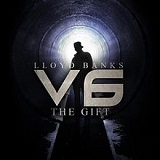 V.6: The Gift (Mixtape) Lyrics Lloyd Banks
