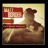 Out Ridin' Fences Lyrics Matt Borden