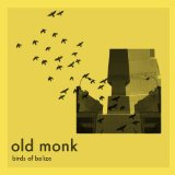 Birds of Belize Lyrics Old Monk