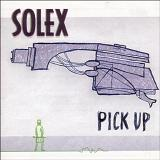 Pick Up Lyrics Solex