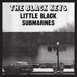 Little Black Submarines (Single) Lyrics The Black Keys