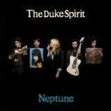 Neptune Lyrics The Duke Spirit