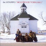 Hollywood Town Hall Lyrics The Jayhawks