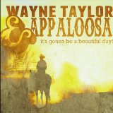 Wayne Taylor And Appaloosa Lyrics Wayne Taylor And Appaloosa