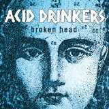 Broken Head Lyrics Acid Drinkers
