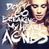 Don't Go Breaking My Heart (Single) Lyrics Agnes