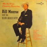 My All Time Country Favorites Lyrics Bill Monroe