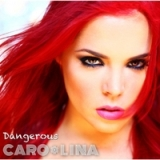 Dangerous Lyrics Caro Lina